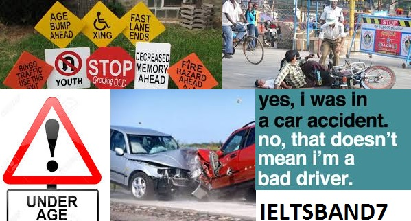 ielts essay latest question road safety ielts band increasing the age limit will unlikely reduce the road safety as it is practically impossible to check every individuals driving license