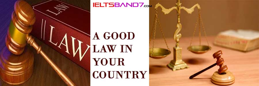 A GOOD LAW IN YOUR COUNTRY. Best IELTS Band7 Coaching in dehradun